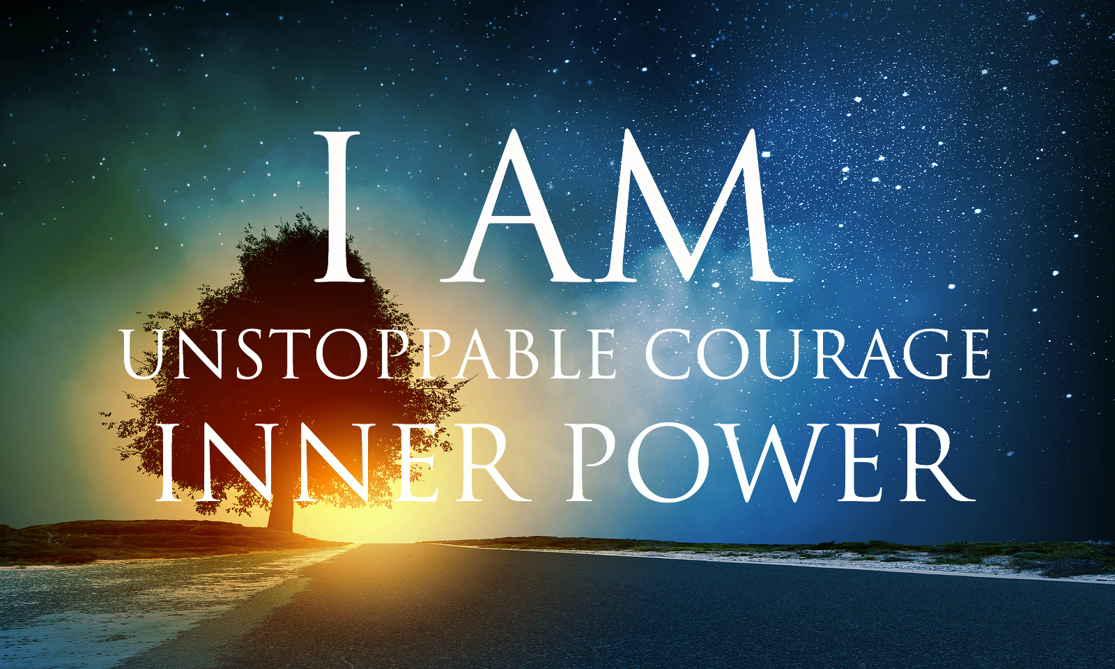 I AM Affirmations ➤ Unstoppable Courage & Inner Power
