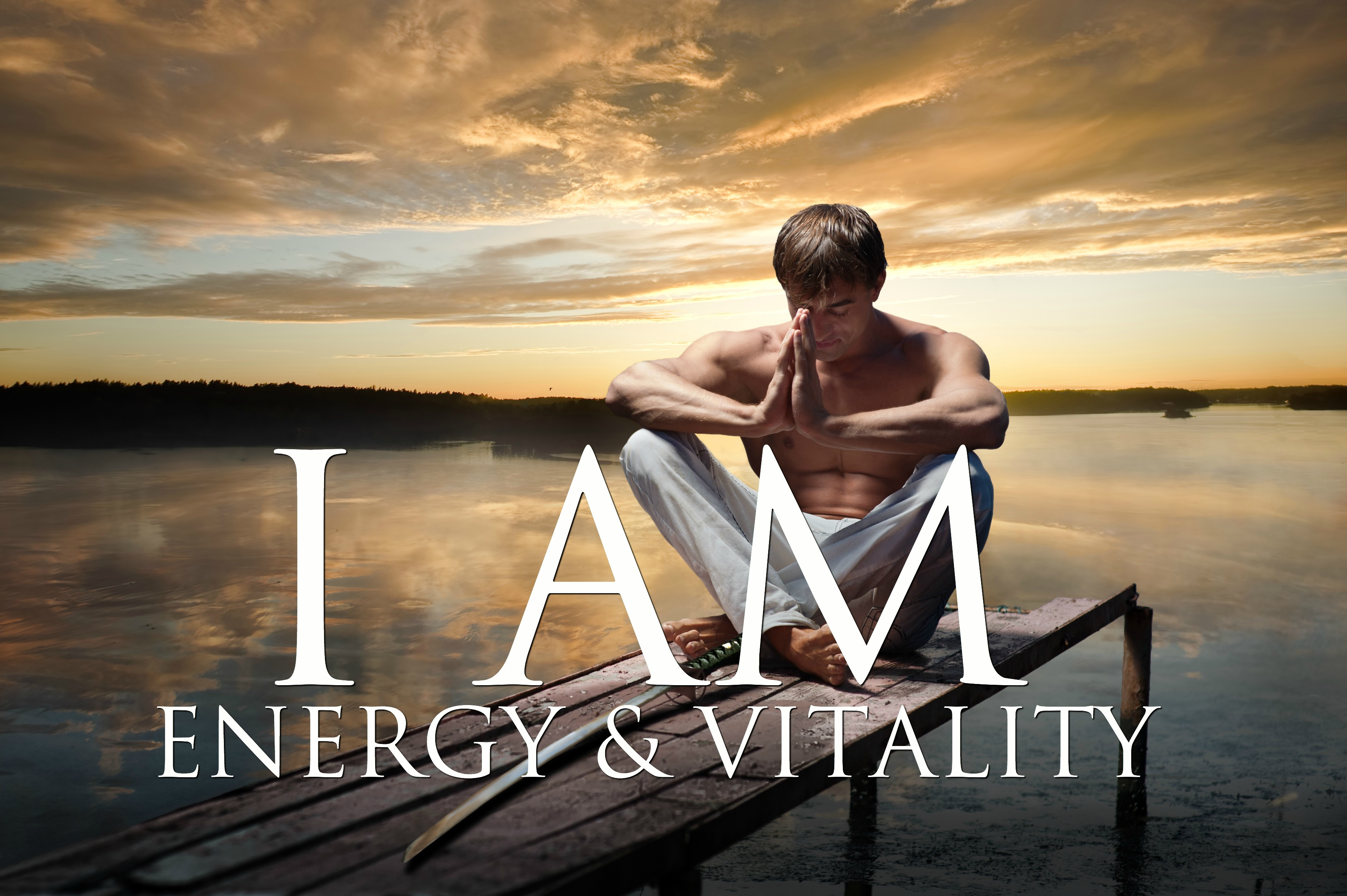 I AM Affirmations: Unstoppable Energy, Physical Vitality